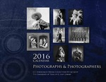 2016 Calendar: Photographs & Photographers by Special Collections Staff