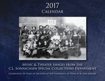 2017 Calendar: Music & Theater Images from the C. L. Sonnichsen Special Collections Departement