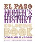 El Paso Women's History Coloring Book Volume II / Historia de las Mujeres de El Paso: Cuaderno de Colorear Volumen II by El Paso Women's History Coloring Book Committee