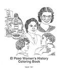 El Paso Women's History Coloring Book/ El Paso's Women Nurturing Tradition, Fostering Change